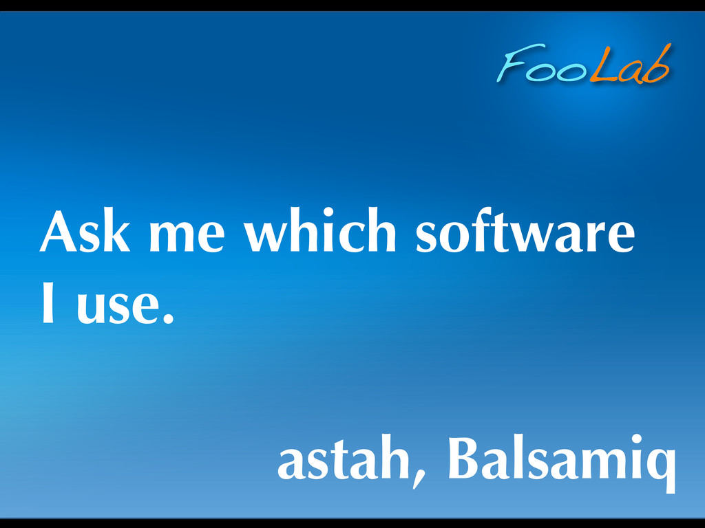 FooLab Ask me which software I use. astah, Bals...