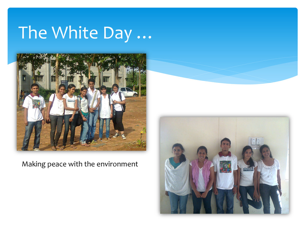 The White Day … Making peace with the environme...