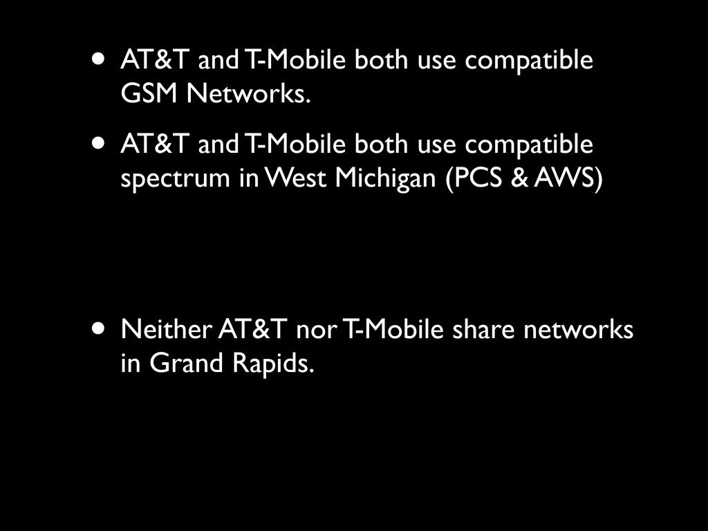 • AT&T and T-Mobile both use compatible GSM Net...