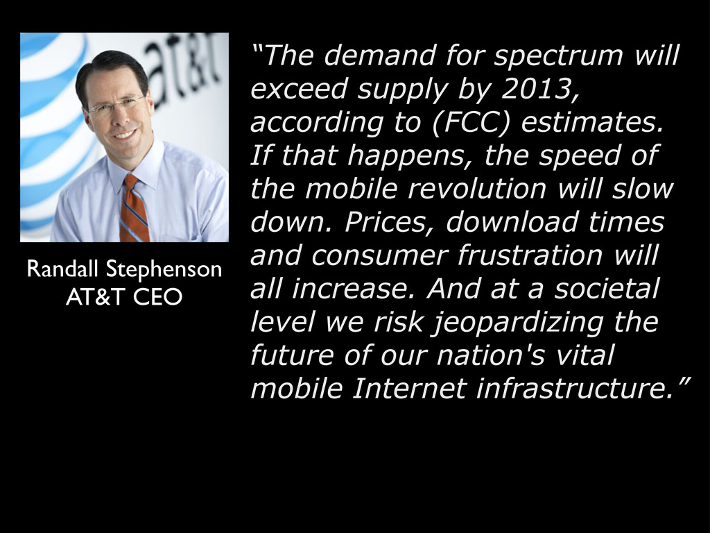 """The demand for spectrum will exceed supply by ..."