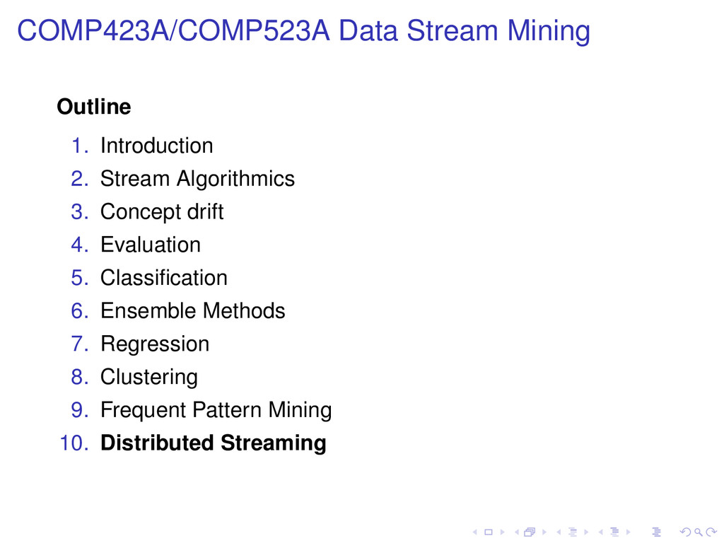COMP423A/COMP523A Data Stream Mining Outline 1....