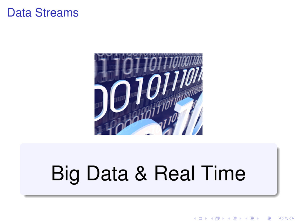 Data Streams Big Data & Real Time
