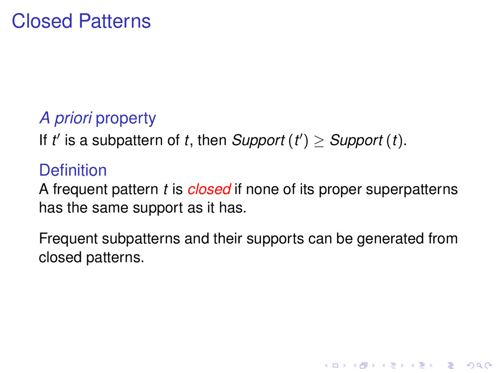 Closed Patterns A priori property If t is a sub...
