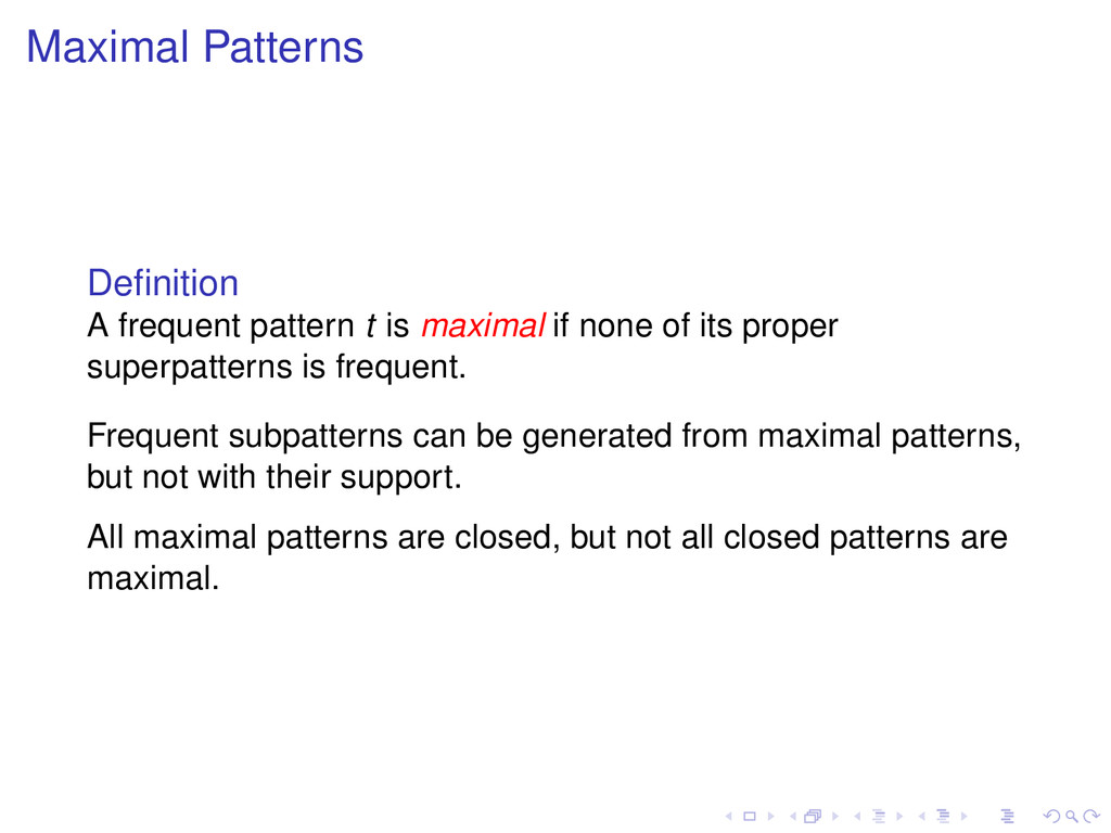 Maximal Patterns Definition A frequent pattern t...