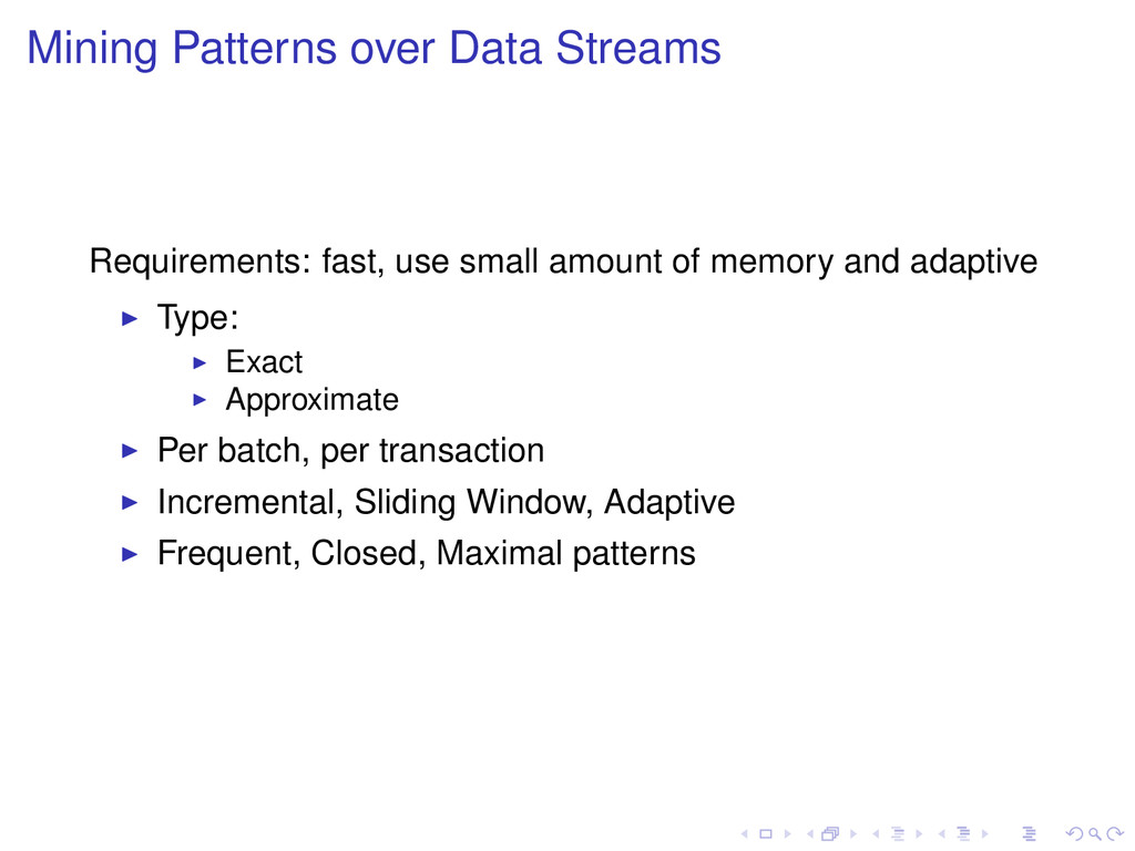 Mining Patterns over Data Streams Requirements:...