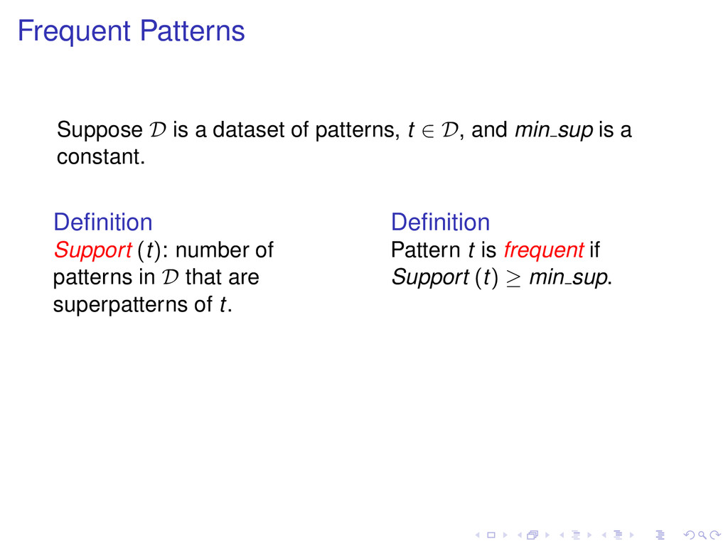 Frequent Patterns Suppose D is a dataset of pat...