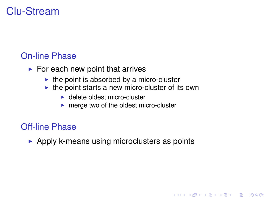 Clu-Stream On-line Phase For each new point tha...