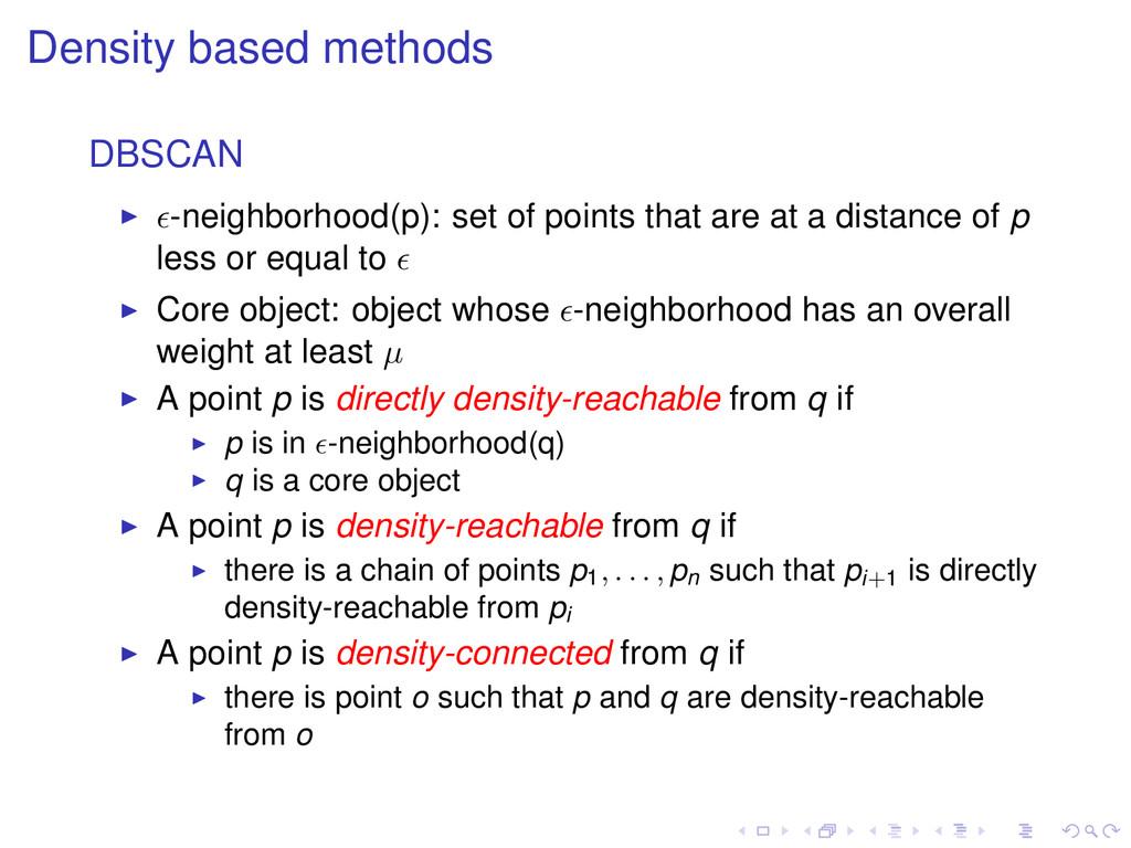 Density based methods DBSCAN -neighborhood(p): ...