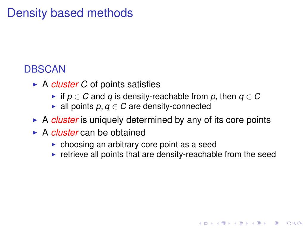 Density based methods DBSCAN A cluster C of poi...