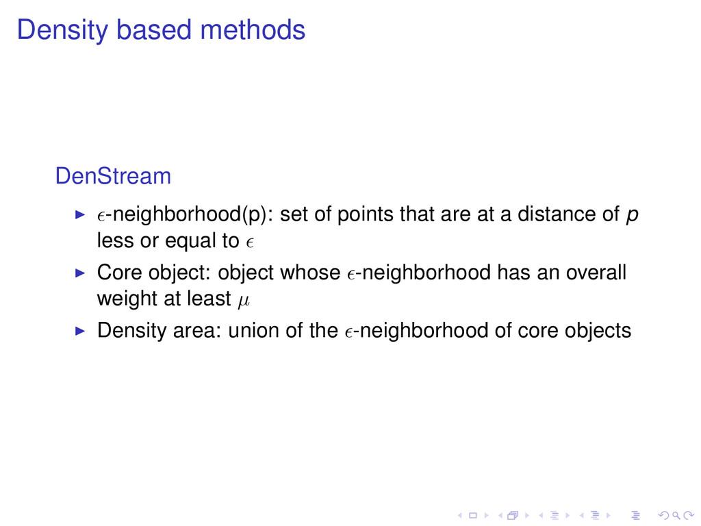Density based methods DenStream -neighborhood(p...