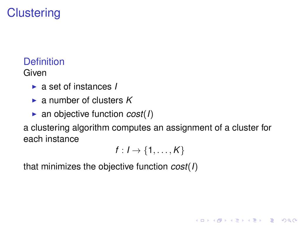 Clustering Definition Given a set of instances I...