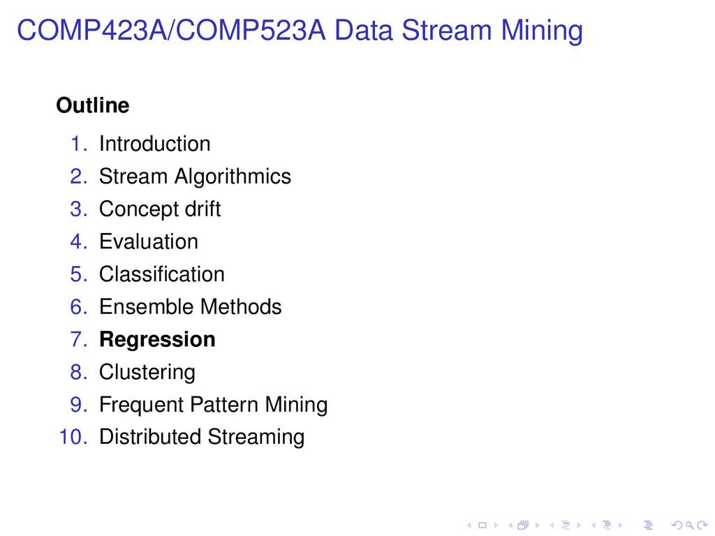 COMP423A/COMP523A Data Stream Mining Outline 1....