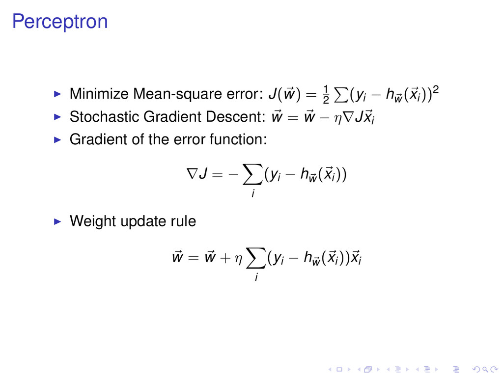 Perceptron Minimize Mean-square error: J(w) = 1...
