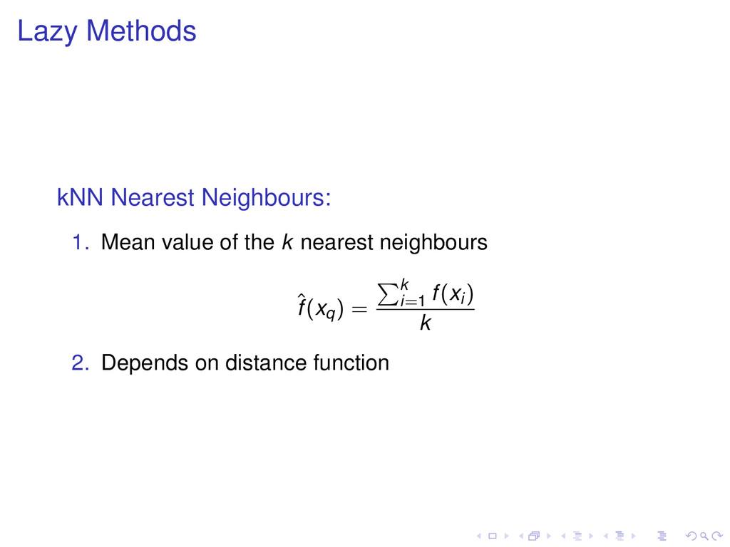 Lazy Methods kNN Nearest Neighbours: 1. Mean va...