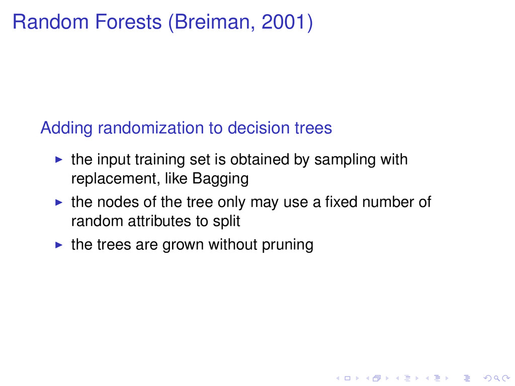 Random Forests (Breiman, 2001) Adding randomiza...