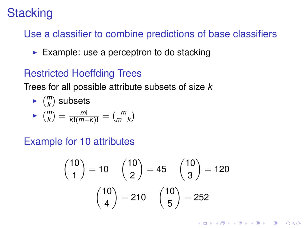 Stacking Use a classifier to combine predictions...