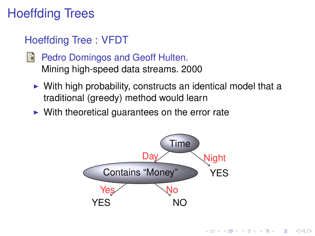 Hoeffding Trees Hoeffding Tree : VFDT Pedro Dom...