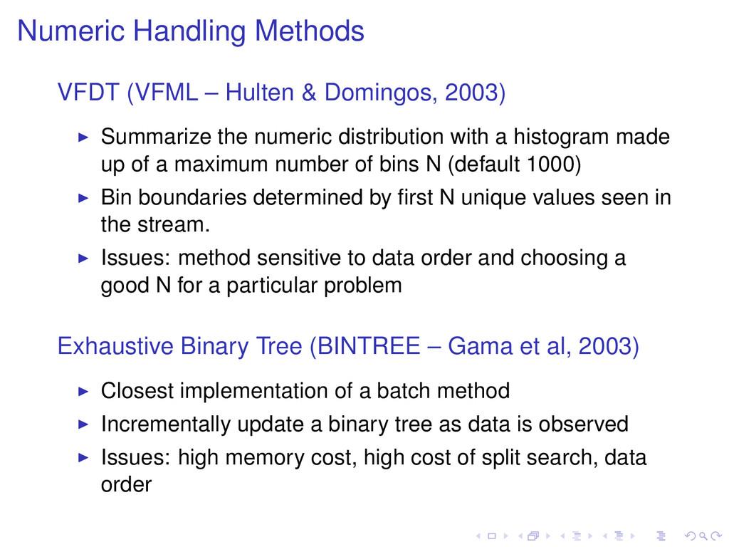 Numeric Handling Methods VFDT (VFML – Hulten & ...