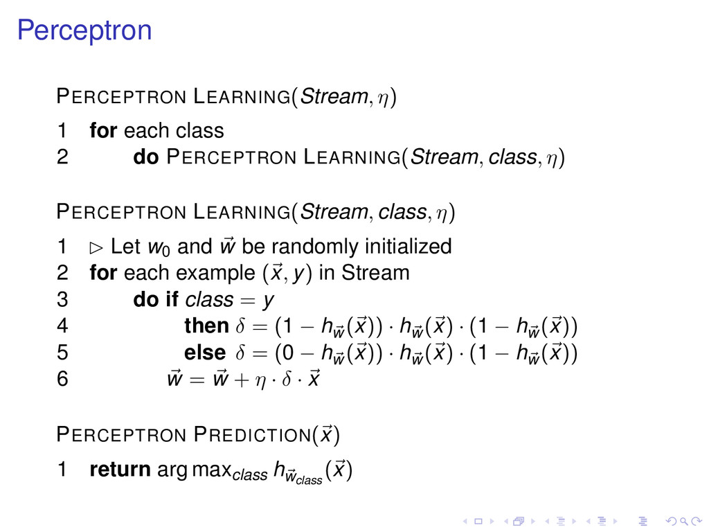 Perceptron PERCEPTRON LEARNING(Stream, η) 1 for...