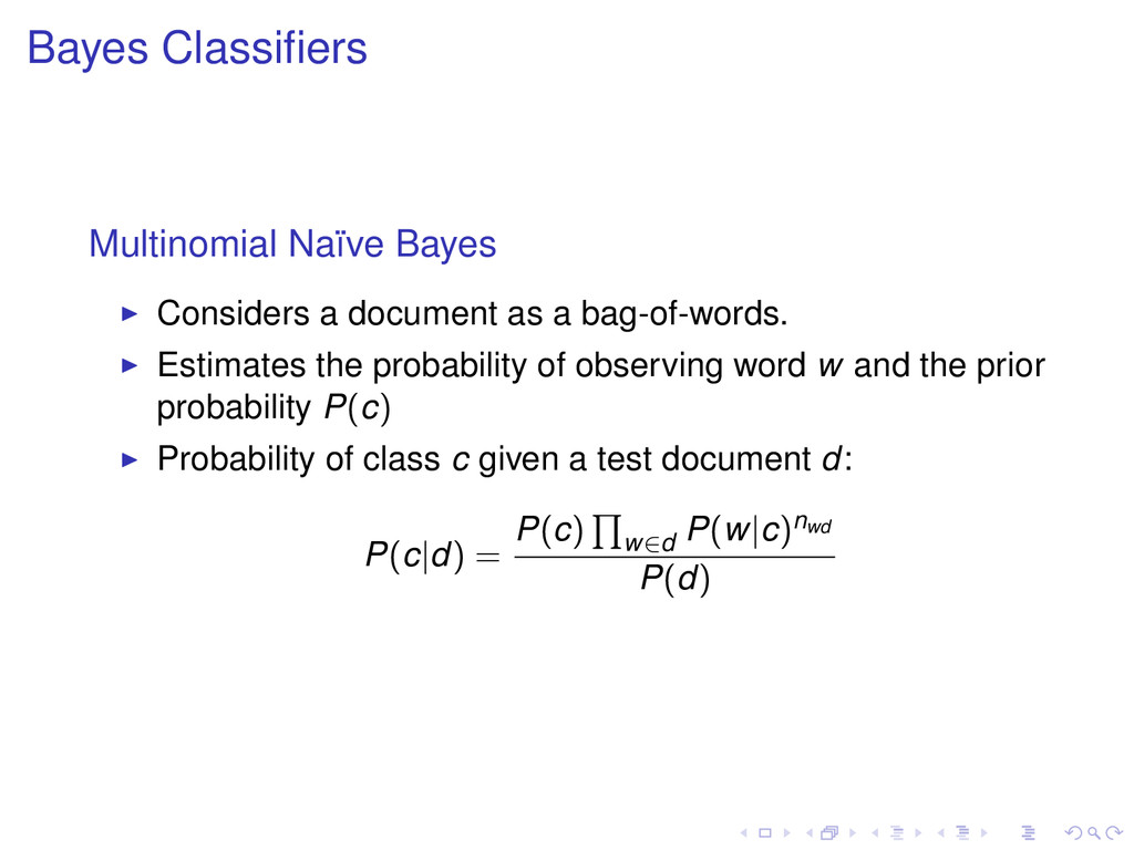 Bayes Classifiers Multinomial Na¨ ıve Bayes Cons...