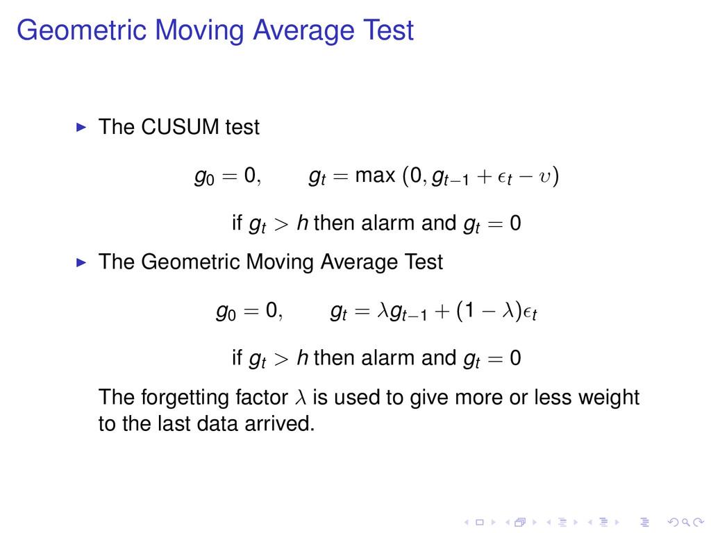 Geometric Moving Average Test The CUSUM test g0...