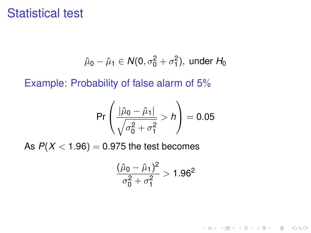 Statistical test ˆ µ0 − ˆ µ1 ∈ N(0, σ2 0 + σ2 1...