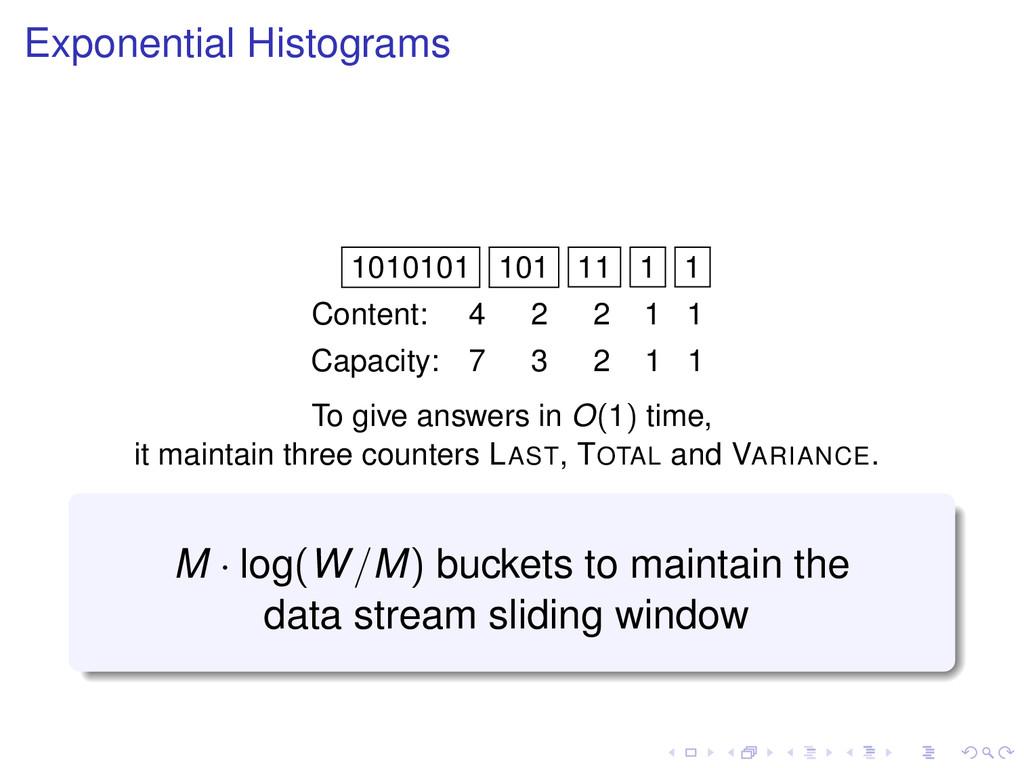 Exponential Histograms 1010101 101 11 1 1 Conte...