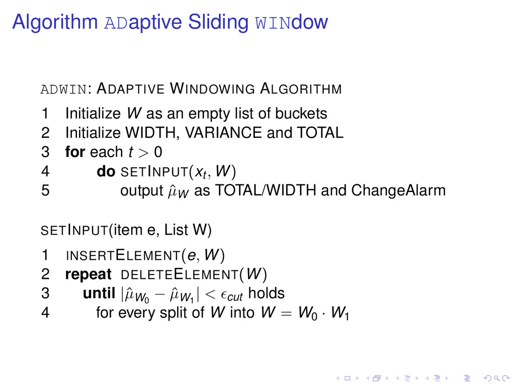 Algorithm ADaptive Sliding WINdow ADWIN: ADAPTI...