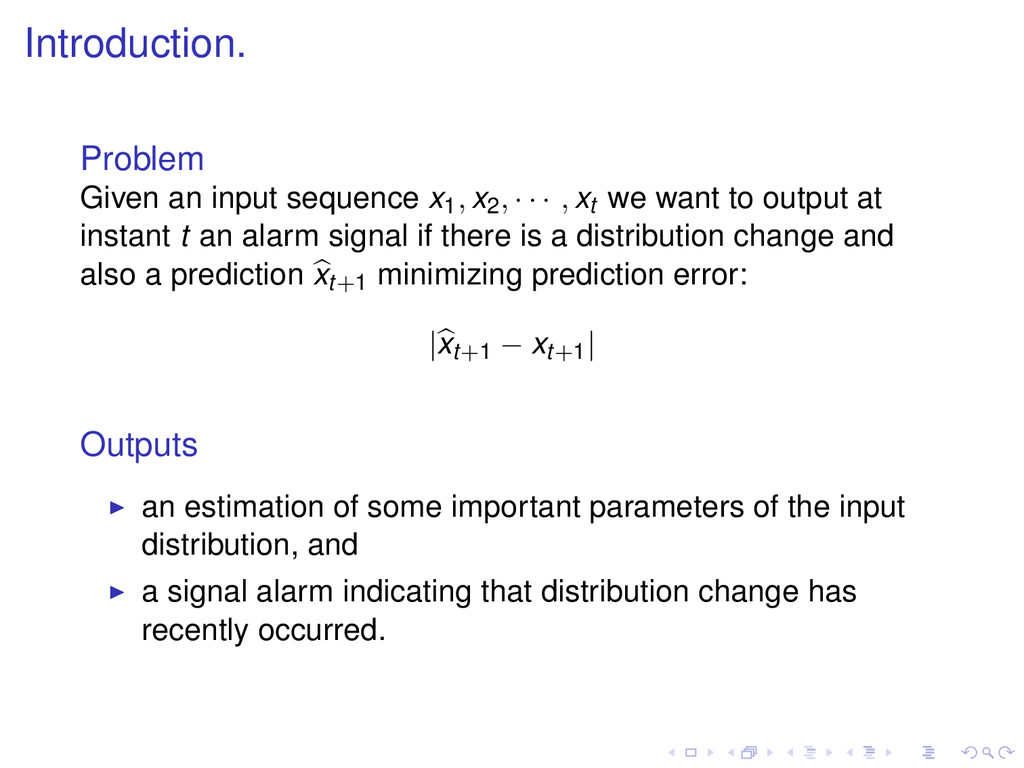 Introduction. Problem Given an input sequence x...