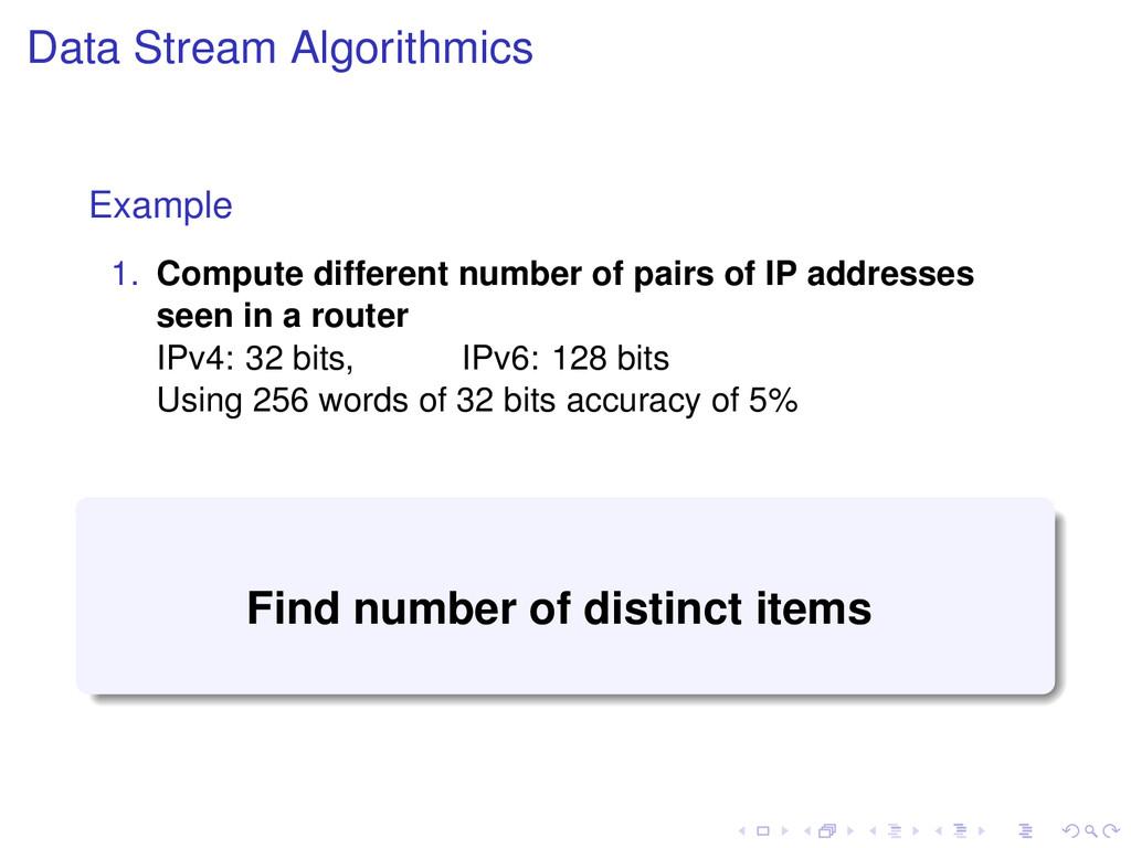 Data Stream Algorithmics Example 1. Compute dif...