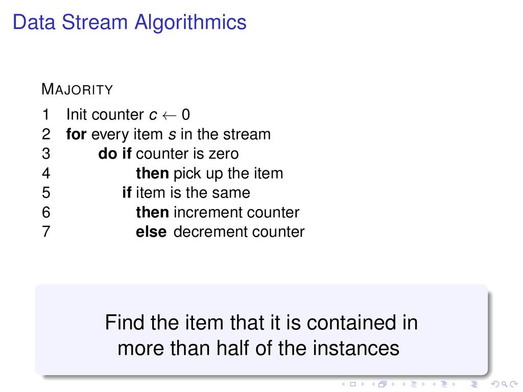 Data Stream Algorithmics MAJORITY 1 Init counte...