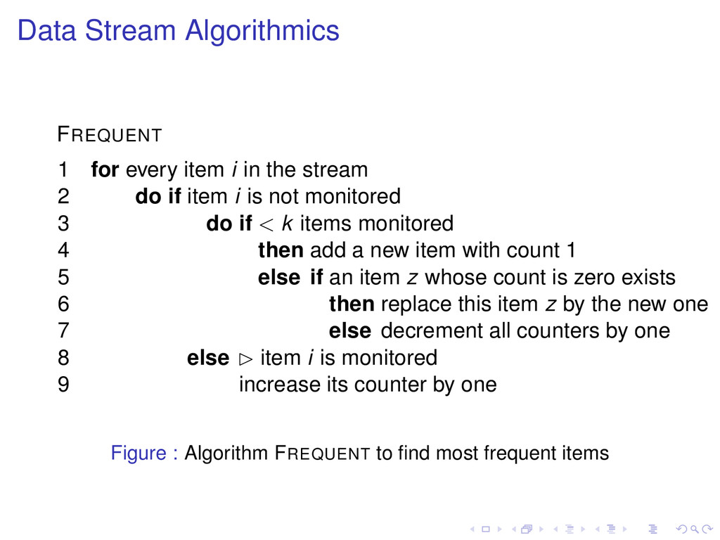 Data Stream Algorithmics FREQUENT 1 for every i...