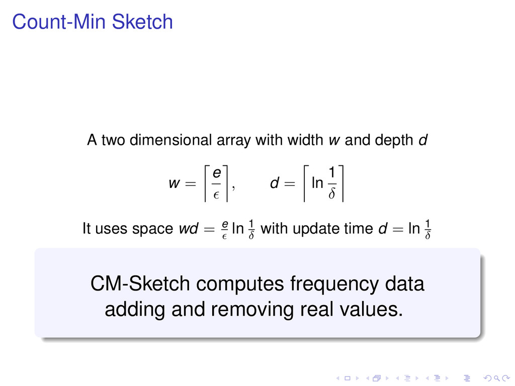 Count-Min Sketch A two dimensional array with w...