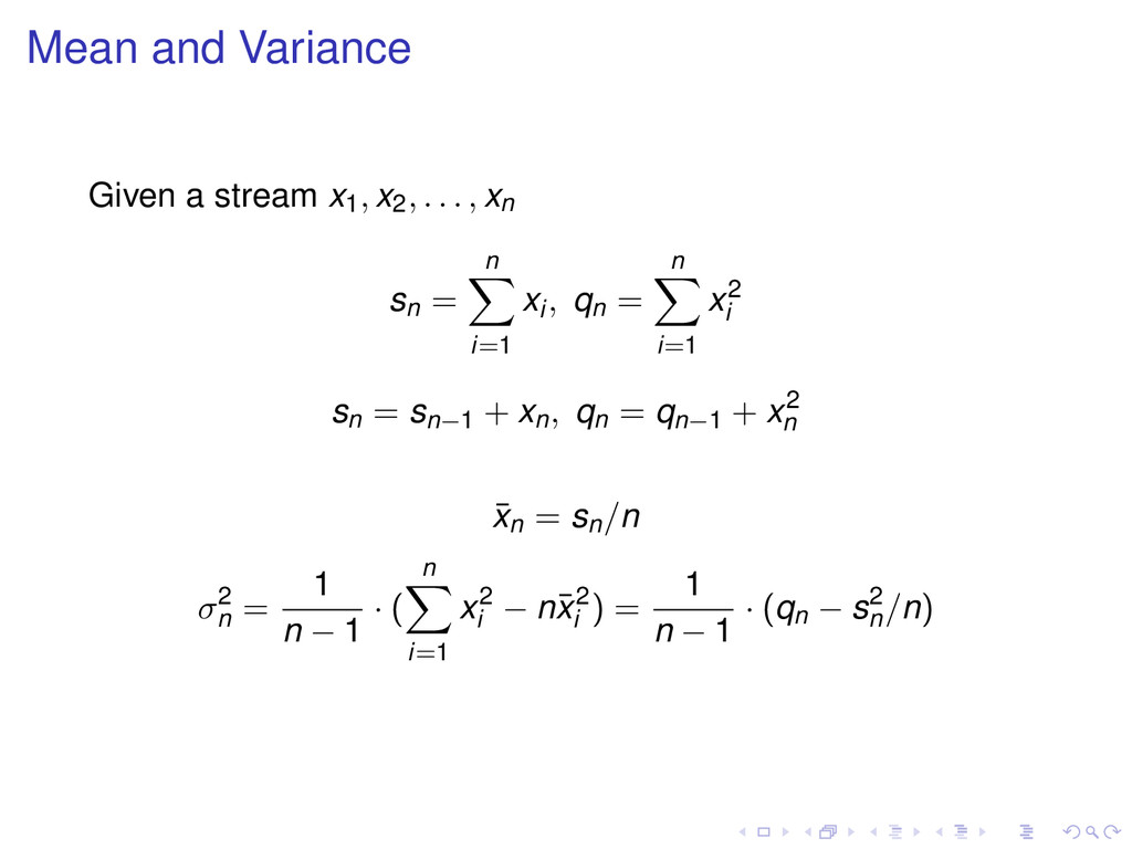 Mean and Variance Given a stream x1, x2, . . . ...