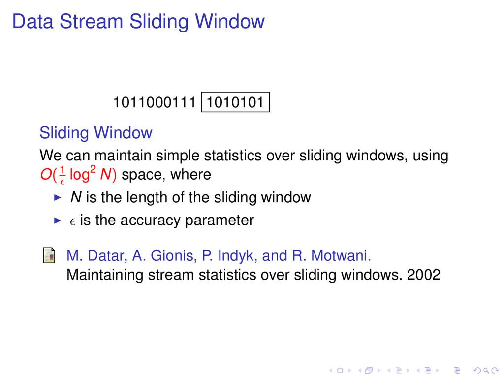 Data Stream Sliding Window 1011000111 1010101 S...