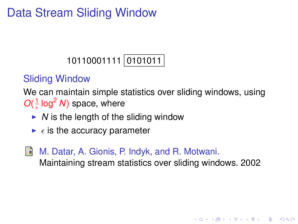 Data Stream Sliding Window 10110001111 0101011 ...