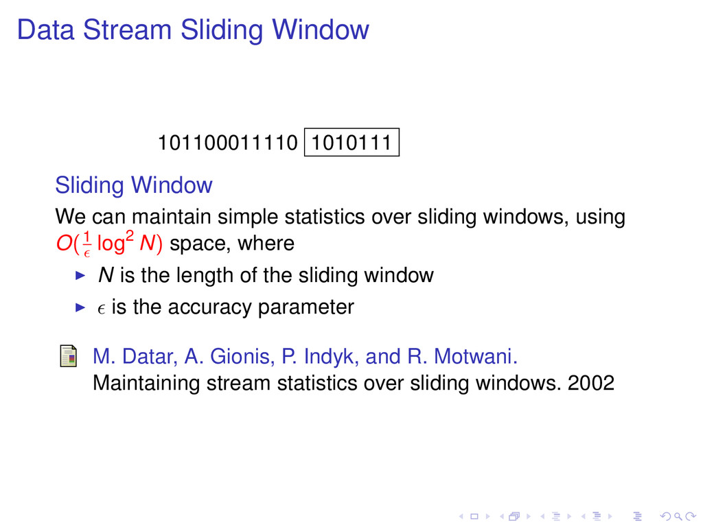 Data Stream Sliding Window 101100011110 1010111...