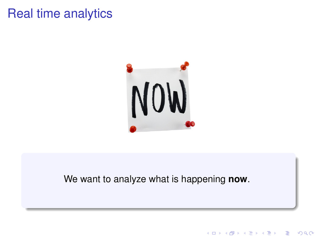 Real time analytics We want to analyze what is ...