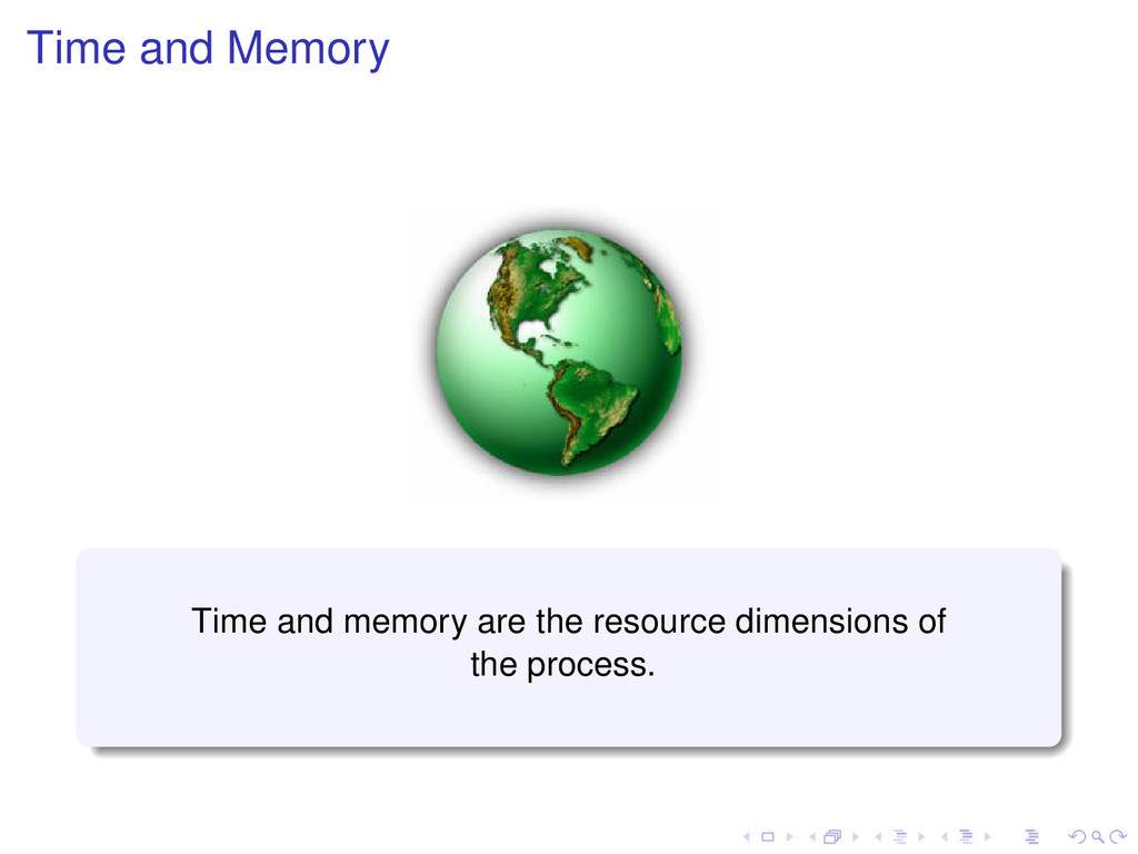 Time and Memory Time and memory are the resourc...