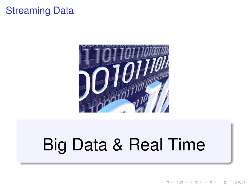 Streaming Data Big Data & Real Time