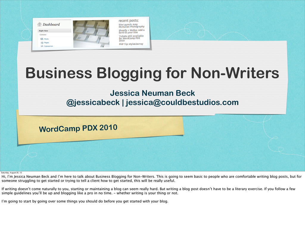 WordCamp PDX 2010 Business Blogging for Non-Wri...