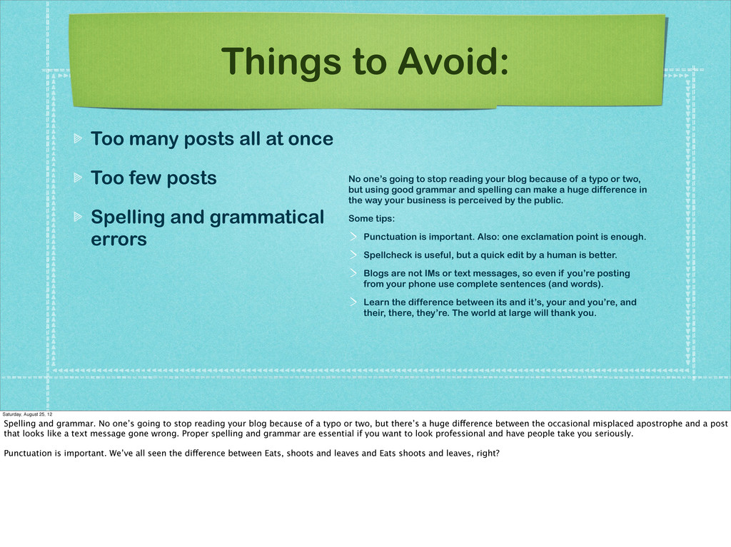 Things to Avoid: Too many posts all at once Too...