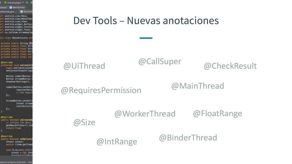 Dev Tools – Nuevas anotaciones @BinderThread @S...