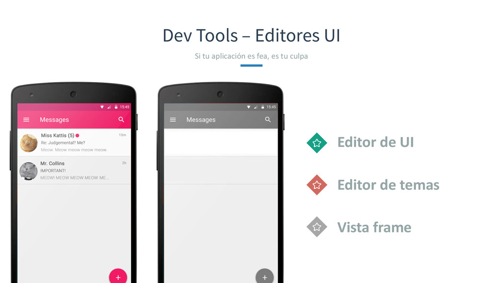 Dev Tools – Editores UI Si tu aplicación...