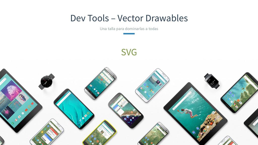 Dev Tools – Vector Drawables Una talla pa...