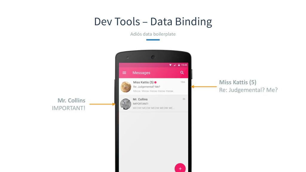 Dev Tools – Data Binding Adiós data boile...