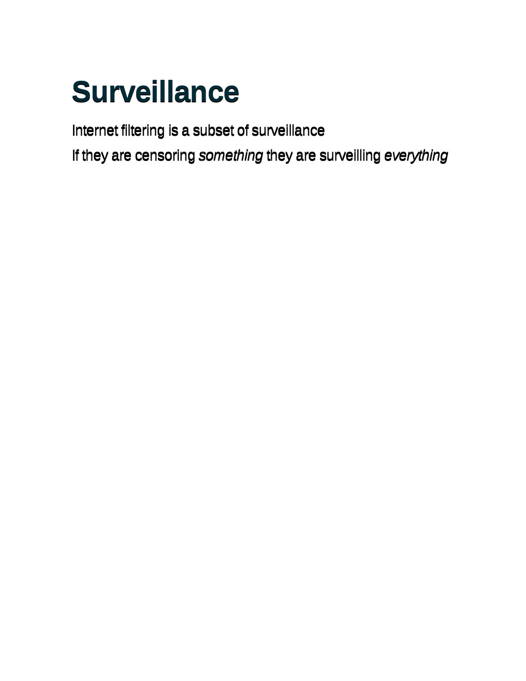 Surveillance Surveillance Internet filtering is...