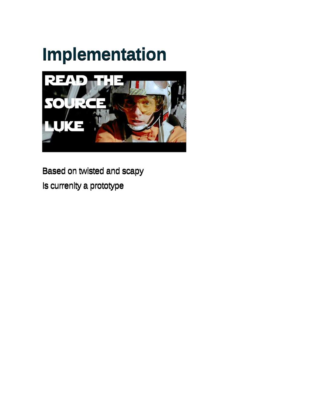 Implementation Implementation Based on twisted ...