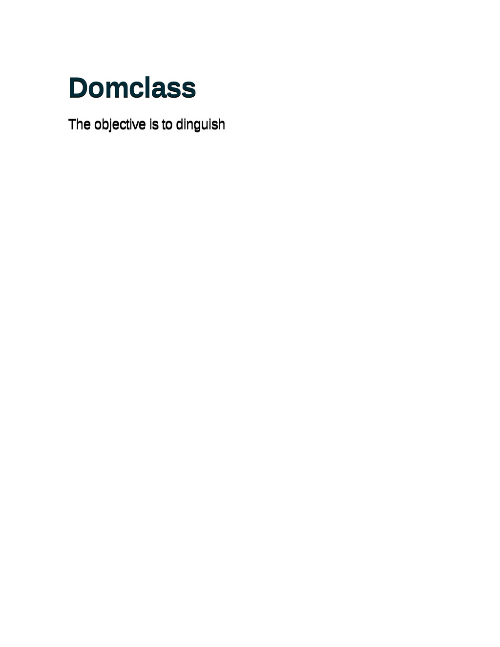 Domclass Domclass The objective is to dinguish ...