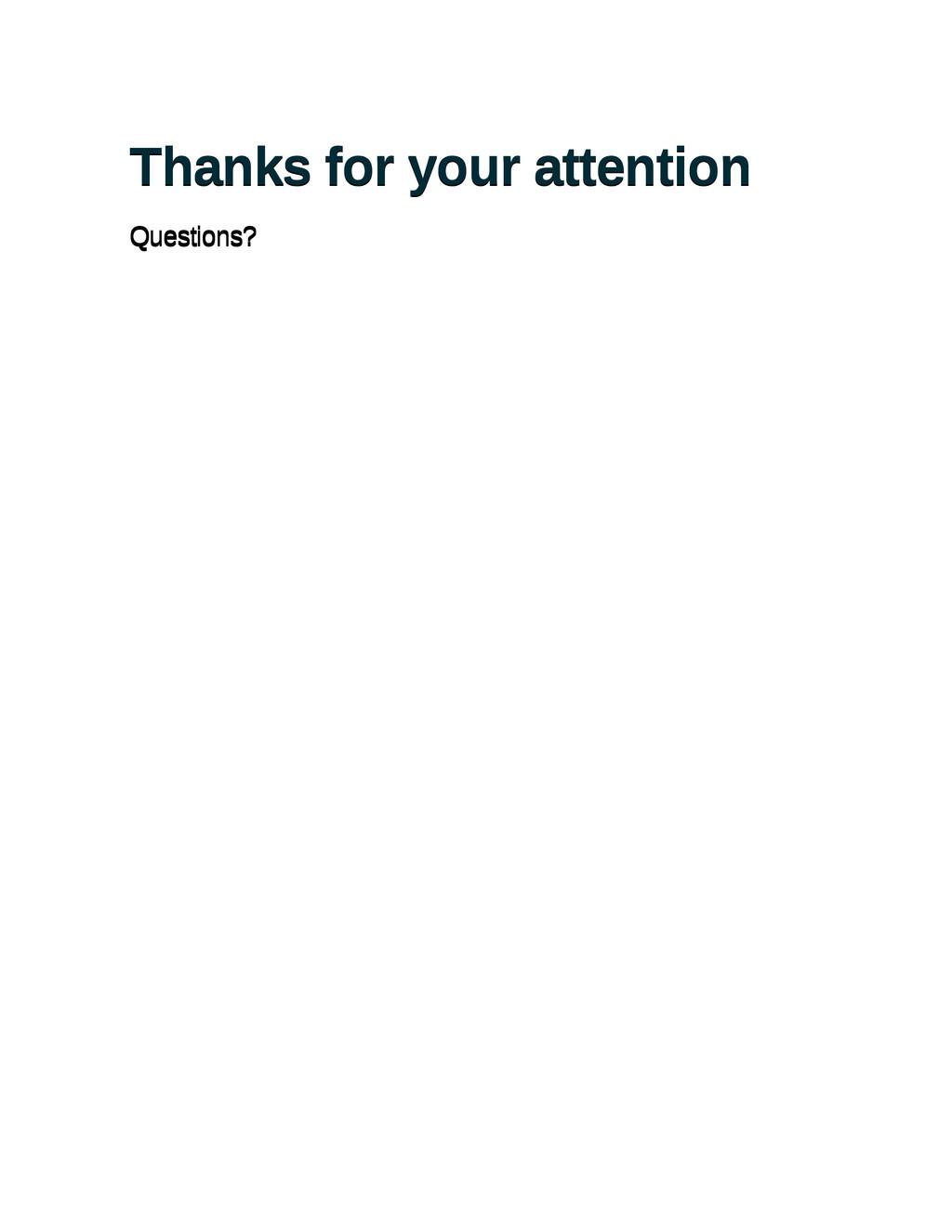 Thanks for your attention Thanks for your atten...